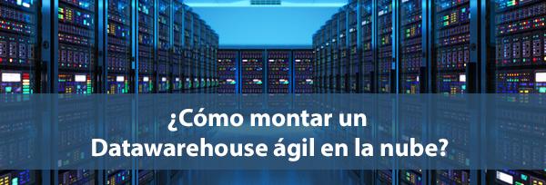 Datawarehouse ágil en la nube