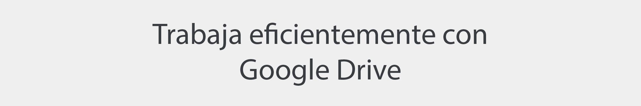 Eficiencia Google Drive