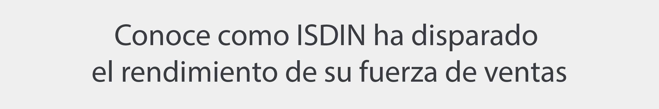 ISDIN dispara el rendimiento de su fuerza de ventas