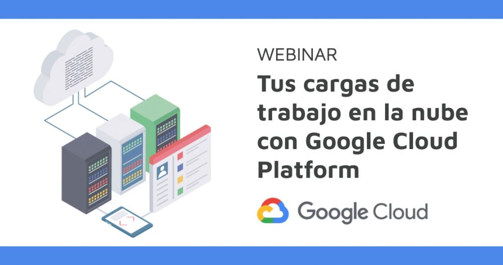Tus cargas de trabajo en la nube con Google Cloud Platform: Migración máquinas virtuales
