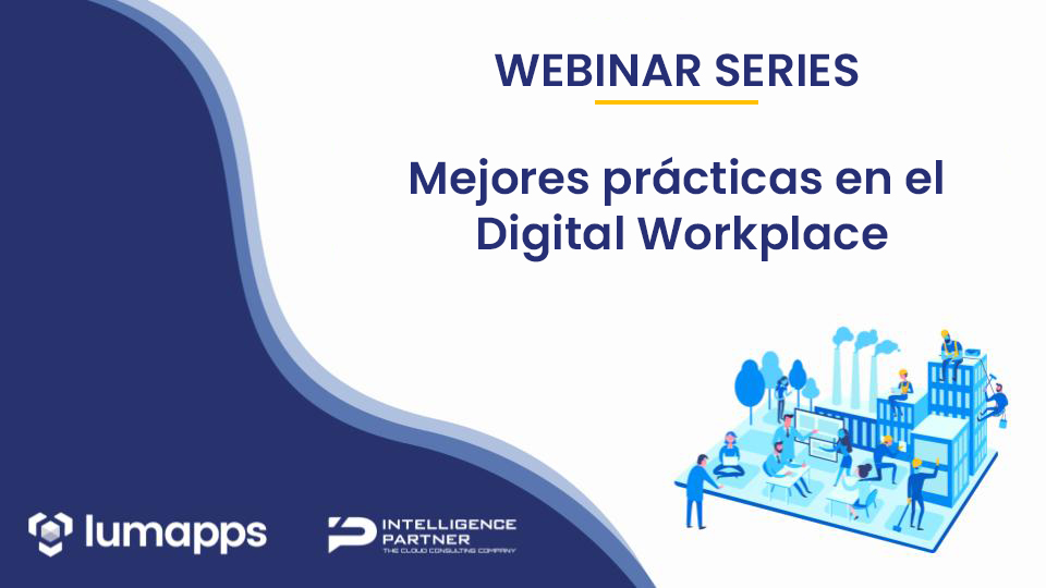 LumApps Digital Workplace Webinar Series