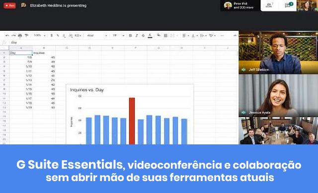G Suite Essentials, videoconferência e colaboração sem abrir mão de suas ferramentas atuais