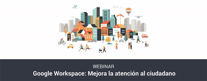 Google Workspace: Mejora la atención al ciudadano