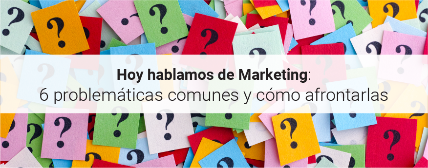 Webinar 6 problemáticas de marketing comunes y cómo afrontarlas
